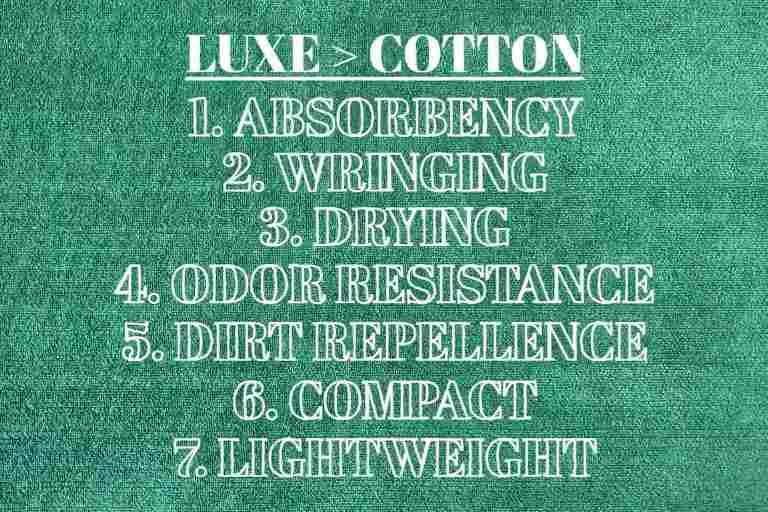 The PackTowl Luxe is superior to a regular cotton in all these aspects - absorbency, wringing, drying, odor resistance, dirt repellence, and portability.
